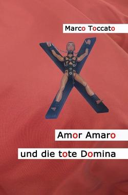 Amor Amaro / Amor Amaro und die tote Domina von Toccato,  Marco