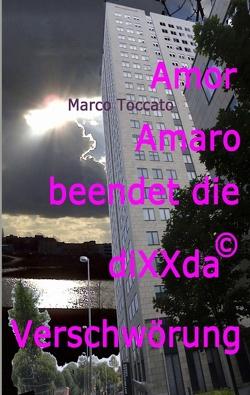 Amor Amaro beendet die diXXda© Verschwörung von Toccato,  Marco