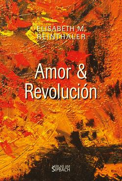 Amor & Revolución von Reinthaler,  Elisabeth M.