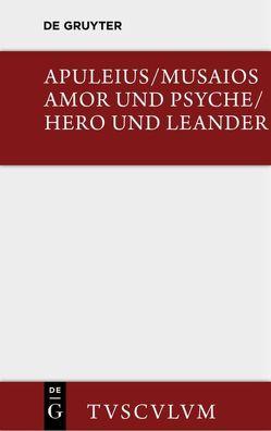 Amor und Psyche / Hero und Leander von Apuleius, Musaios, Ronge,  Herbert