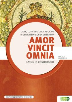 Amor vincit omnia von Cescutti,  Eva, Goldstern,  Christian, Lachawitz,  Günter, Mueller,  Werner, Oswald,  Renate, Pietsch,  Wolfgang J