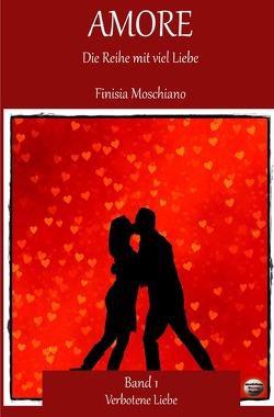 Amore: Die Reihe mit viel Liebe   Verbotene Liebe von Moschiano,  Finisia