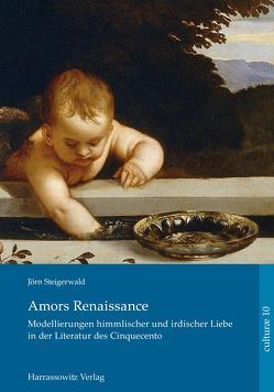 Amors Renaissance. von Steigerwald,  Jörn