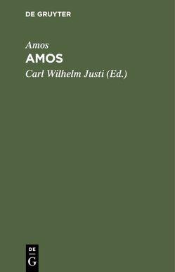 Amos von Amos, Justi,  Carl Wilhelm