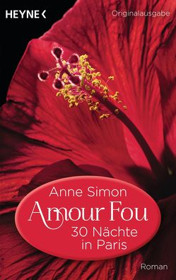 Amour Fou – 30 Nächte in Paris von Simon,  Anne