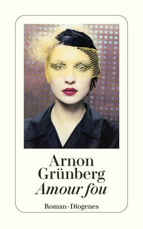 Amour fou von Grünberg,  Arnon, Kersten,  Rainer