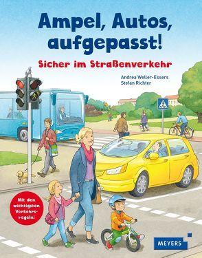 Ampel, Autos, aufgepasst! von Richter,  Stefan Louis, Weller-Essers,  Andrea