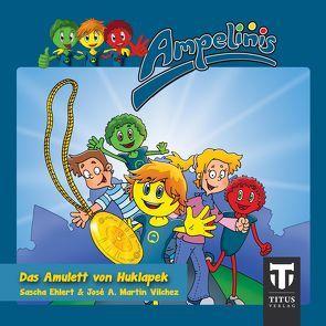 Ampelinis – Band 2 – Das Amulett von Huklapek von Ehlert,  Sascha, Martin Vilchez,  José A