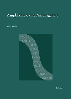 Amphikinese und Amphigenese von Steer,  Thomas