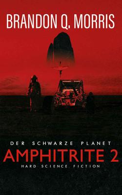 Amphitrite 2: Der schwarze Planet von Morris,  Brandon Q.