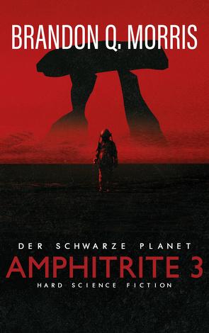 Amphitrite 3: Der schwarze Planet von Morris,  Brandon Q.