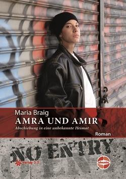 Amra und Amir – Abschiebung in eine unbekannte Heimat von Braig,  Maria