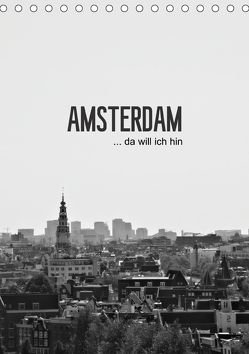 Amsterdam … da will ich hin (Tischkalender 2018 DIN A5 hoch) von Wasinger,  Renate
