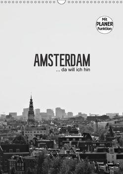 Amsterdam … da will ich hin (Wandkalender 2018 DIN A3 hoch) von Wasinger,  Renate
