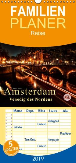 Amsterdam – Venedig des Nordens – Familienplaner hoch (Wandkalender 2019 , 21 cm x 45 cm, hoch) von Roder,  Peter