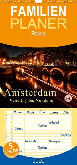 Amsterdam – Venedig des Nordens – Familienplaner hoch (Wandkalender 2020 , 21 cm x 45 cm, hoch) von Roder,  Peter
