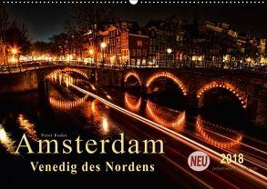 Amsterdam – Venedig des Nordens (Wandkalender 2018 DIN A2 quer) von Roder,  Peter