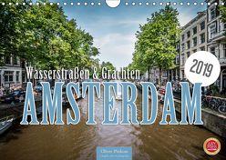 Amsterdam – Wasserstraßen und Grachten (Wandkalender 2019 DIN A4 quer) von Pinkoss,  Oliver