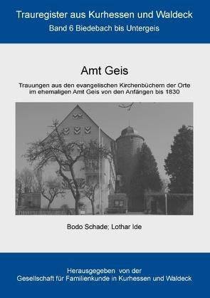 Amt Geis von Gesellschaft für Familienkunde in Kurhessen und Waldeck e.V., Ide,  Lothar, Schade,  Bodo