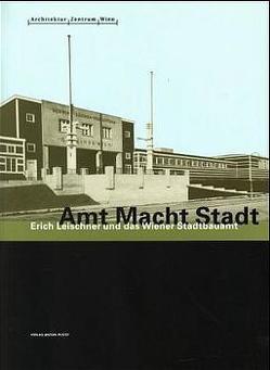 Amt Macht Stadt von Achleitner,  Friedrich, Bernard,  Erich, Eigner,  Peter, Feller,  Barbara, Resch,  Andreas, Tabor,  Jan