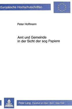 Amt und Gemeinde in der Sicht der sog Papiere von Hoffmann,  Peter