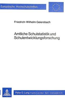 Amtliche Schulstatistik und Schulentwicklungsforschung von Geiersbach,  Friedrich-Wilhelm