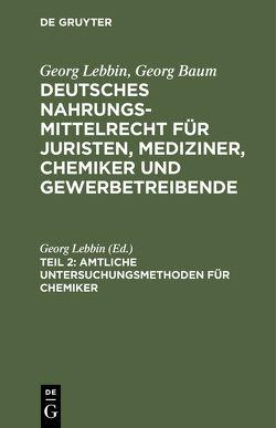 Amtliche Untersuchungsmethoden für Chemiker von Lebbin,  Georg