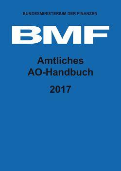 Amtliches AO-Handbuch 2017 von Bundesministerium der Finanzen (BMF)