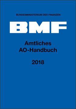 Amtliches AO-Handbuch 2018 von Bundesministerium der Finanzen