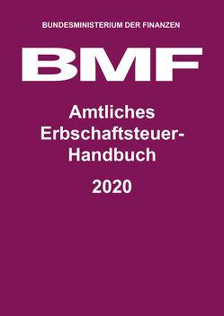 Amtliches Erbschaftsteuer-Handbuch 2020 von Bundesministerium der Finanzen (BMF)