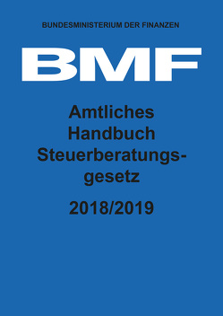 Amtliches Handbuch Steuerberatungsgesetz 2018/2019 von Bundesministerium der Finanzen (BMF)