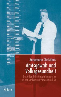 Amtsgewalt und Volksgesundheit von Christians,  Annemone