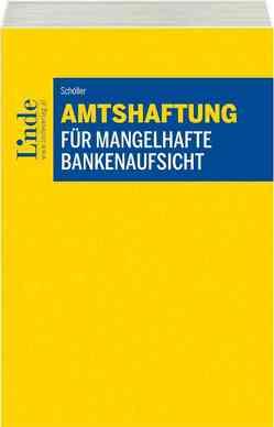 Amtshaftung für mangelhafte Bankenaufsicht von Schöller,  Christian