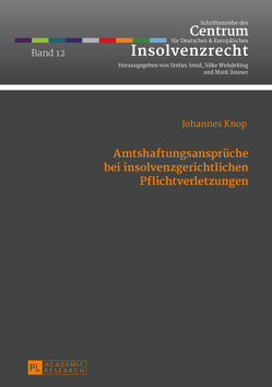 Amtshaftungsansprüche bei insolvenzgerichtlichen Pflichtverletzungen von Knop,  Johannes