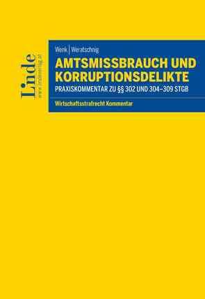 Amtsmissbrauch und Korruptionsdelikte von Wenk,  Rene, Weratschnig,  Bernhard