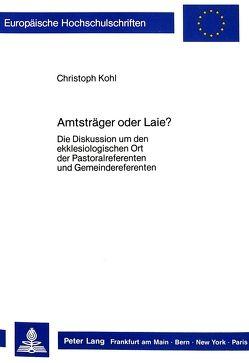 Amtsträger oder Laie? von Köhl,  Christoph