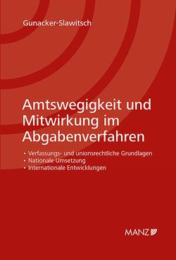 Amtswegigkeit und Mitwirkung im Abgabenverfahren von Gunacker-Slawitsch,  Barbara