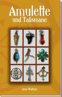 Amulette und Talismane von Watteck,  Arno