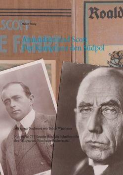 Amundsen und Scott. Der Kampf um den Südpol von Wimbauer,  Tobias, Zweig,  Stefan