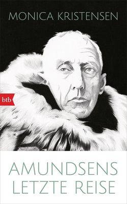 Amundsens letzte Reise von Hildebrandt,  Christel, Kristensen,  Monica