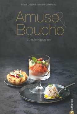 Amuse & Bouche von Dogum,  Feride, Grimbühler,  Pia