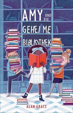 Amy und die geheime Bibliothek von Gratz,  Alan, Piel,  Meritxell Janina