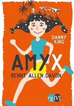Amy X von King,  Danny, Latsch,  Oliver