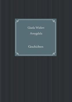 Amygdala von Wielert,  Gisela