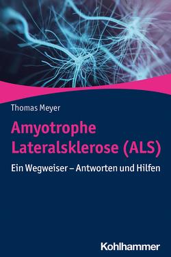 Amyotrophe Lateralsklerose (ALS) von Meyer,  Thomas