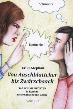 An Aaschplättcher bis Zwärschsack von Stephan,  Erika