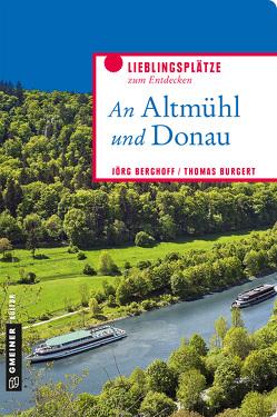 An Altmühl und Donau von Berghoff,  Jörg, Burgert,  Thomas