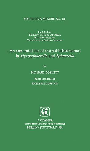 An annotated list of the published names in Mycosphaerella and Sphaerella von Corlett,  Michael, McGregor,  Rheta M