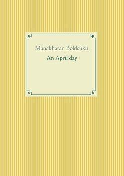 An April day von Boldsukh,  Manakhatan