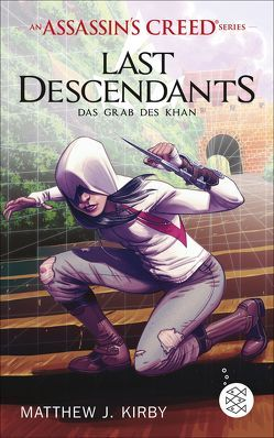 An Assassin's Creed Series. Last Descendants. Das Grab des Khan von Kirby,  Matthew J.